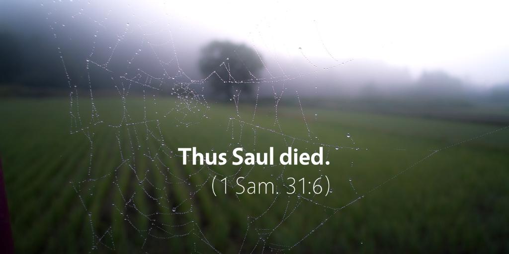 September 6th: Bible Meditation for 1 Samuel 31